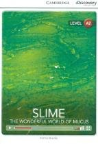 Slime! the wonderful world of mucus with online access a2 - Cambridge university