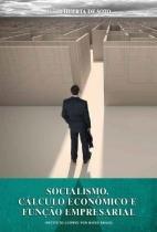 Socialismo, calculo economico e funçao empresarial - Lvm editora