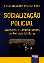 Socialização Policial - Vivências e Conflitualidades de Policiais Militares - Juruã