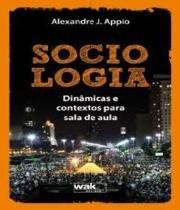 Sociologia - Dinamicas E Contextos Para Sala De Aula - W.a.k.