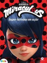 Super-heroína em Ação  - Miraculous - Ladybug - Ciranda Cultural -