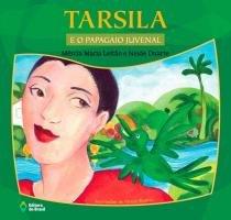 Tarsila e o papagaio juvenal - Ed. do brasil