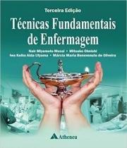 Tecnicas Fundamentais De Enfermagem - 03 Ed - Atheneu