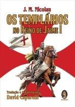 Templarios no reino de jaime i, os - Madras editora