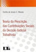 Teoria da prescriçao das contribuiçoes sociais - Ltr