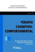 Terapia cognitivo-comportamental, v.1 - Casa do psicologo