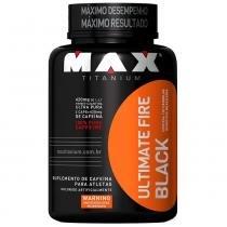 Termogenico ultimate fire black 120 capsulas max titanium - Max titanium