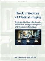 The Architecture of Medical Imaging - John wiley professio