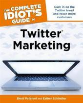 The Complete IdiotS Guide to Twitter Marketing - Alpha books