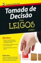 Tomada De Decisao Para Leigos - Alta Books - 953103