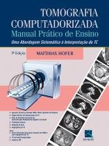 Tomografia Computadorizada Manual Pratico De Ensino / Hofer - Revinter