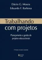TRABALHANDO COM PROJETOS - 8ª ED - Vozes
