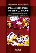 TRABALHO COM GRUPOS EM SERVICO SOCIAL, O - 4ª ED - 9788524925160 - Cortez editora
