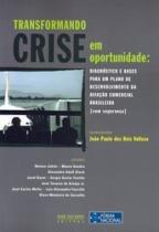 Transformando Crise Em Oportunidade - Jose Olympio - 1