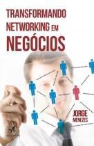 Transformando Networking Em Negocios - Alta Books - 953103