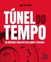 Tunel do tempo - 50 questoes para refletir sobre o passado - Matrix