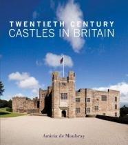 Twentieth Century Castles in Britain - Frances lincoln