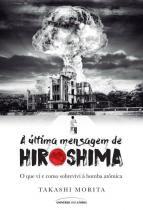 Ultima mensagem de hiroshima, a - Universo dos livros
