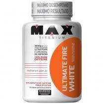 Ultimate Fire White - 120 Cápsulas - Max Titanium - Max Titanium