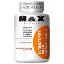 Ultimate Fire White 60 cápsulas - Max Titanium - Max Titanium