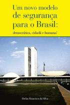 Um Novo Modelo de Segurança para o Brasil - Scortecci editora