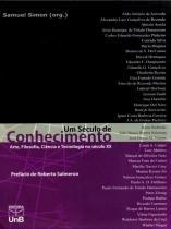 Um Século de Conhecimento. Arte, Filosofia, Ciência e Tecnologia No Século XX - Unb