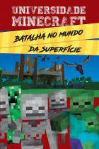 Universidade minecraft - batalha do mundo da superficie 1ª ed - 9788538063179 - Ciranda cultural