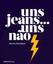 Uns jeans... uns nao - Senai - sp