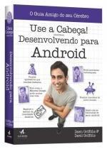 Use a cabeca - desenvolvendo para android -1ª ed - 9788550800059 - Alta books