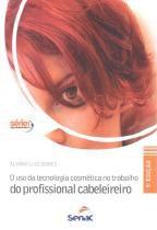 Uso da tecnologia cosmetica no trabalho - 5º ed - Senac sp