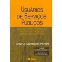 Usuários de Serviços Públicos: Usuários, Consumidores e os Aspectos Econômicos dos Serviços Públicos - Saraiva