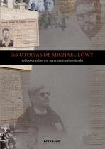 Utopias De Michael Lowy, As - Boitempo