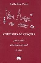 Vêm,Amigos,Vêm Cantar-Coletânea de Canções (Para A Escola e Para Grupos Em Geral) - Age