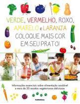Verde, Vermelho, Roxo, Amarelo e Laranja: Coloque Mais Cor e - Publifolha editora