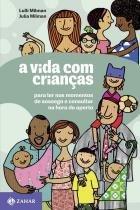 Vida Com Criancas, A - Zahar - 952831