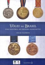 Volei no brasil - uma historia de grandes manchetes - Casa da palavra (leya)