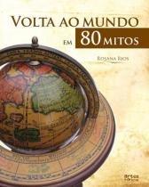 Volta Ao Mundo Em 80 Mitos - Artes E Oficios - 952415