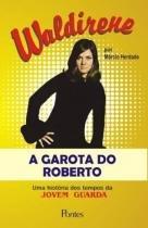 Waldirene - A Garota do Roberto - Pontes -