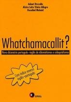 Whatchamacallit - Disal editora