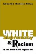 White Supremacy and Racism in the Post-Civil Right - Lynne rienner