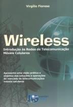 Wireless - introducao as redes de telecomunicacao moveis celulares - Brasport