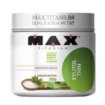 Xylitol Thin 300g - Max Titanium -