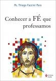 Livro - Conhecer a fé que professamos -