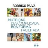 Livro - Nutrição descomplicada, boa forma facilitada -