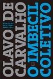 Livro - O imbecil coletivo: Atualidades inculturais brasileiras -