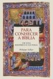Livro - Para conhecer a bíblia - Um guia histórico e cultural