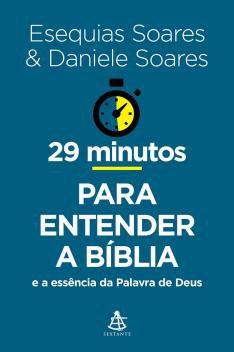 Livro - 29 minutos para entender a Bíblia - e a essência da Palavra de Deus