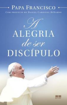 Livro - A alegria de ser discípulo -