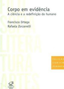 Livro - Corpo em evidência: a ciência e a redefinição do humano -