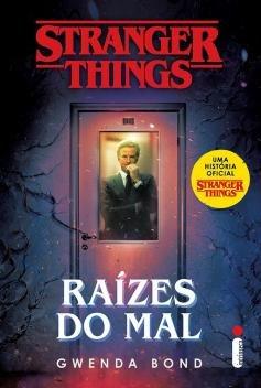 Livro - Stranger Things: Raízes Do Mal -